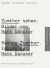 seeing zumthor, architecture, danuser