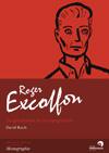 Prière d'insérer - Roger Excoffon, Le gentleman de la typographie, par David Rault  dans Actualité éditoriale, vient de paraître excoffon-perrousseaux